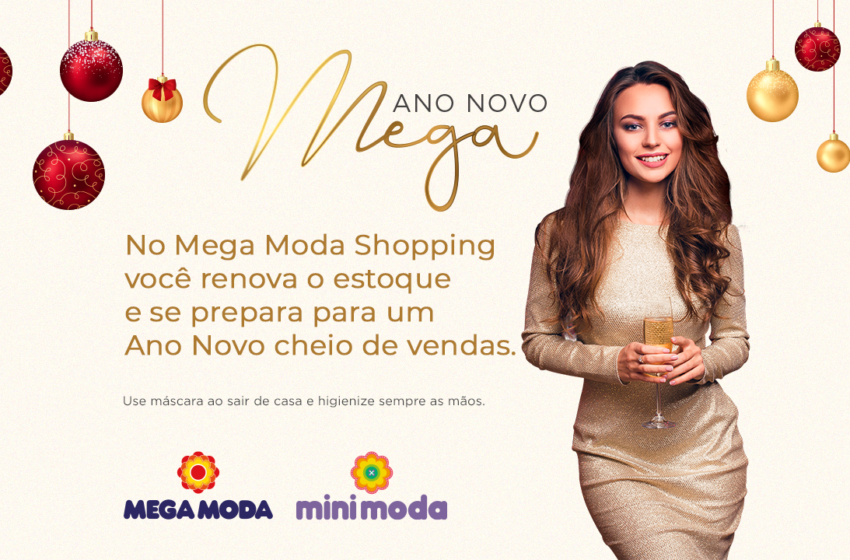 No Mega Moda Shopping você renova o estoque e se prepara para um Ano Novo cheio de vendas.